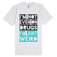 Just Weird-Unisex White T-Shirt