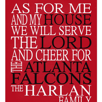 As For Me And My House We Will Serve The Lord And Cheer for The Atlanta Falcons personalized Christian sports art print - multiple sizes
