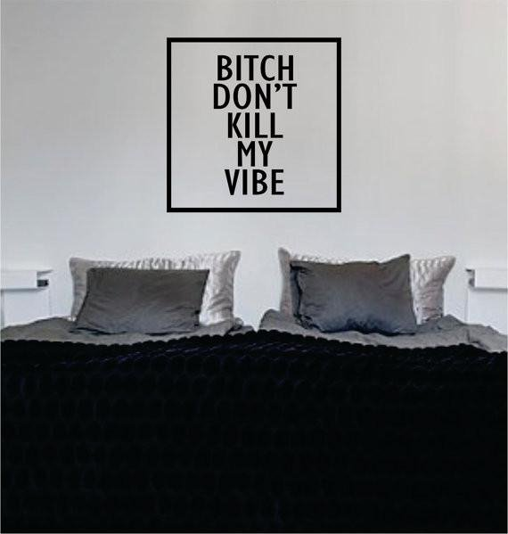 Image of B Dont Kill My Vibe Simple Square Design Quote Decal Sticker Wall Vinyl Decor Art
