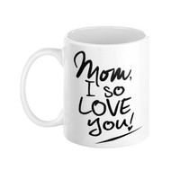 Decorative Mothers Day Mom Dad Mommy Daddy I Love You Typography 11 oz Ceramic Coffee Mug