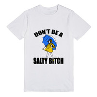 don't be a salty bitch jrs -fly