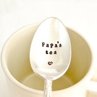 stamped coffee spoon ,papa's tea- hand stamped silverware, present for papa, father's day gift idea.