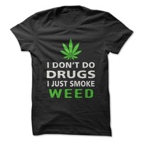 I Just Smoke Weed T-Shirt