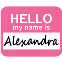 Alexandra Hello My Name Is Mouse Pad