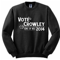 Vote Crowley Sweatshirt - Many sizes available - Supernatural Joke Design Winchester Abaddon