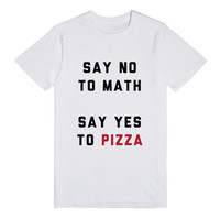 Say No To Math, Say Yes To Pizza
