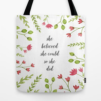 She Believed She Could So She Did Tote Bag by Samantha Ranlet