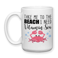 Coffee Mug, Take Me To The Beach I Need Some Vitamin Sea Beach Quotes Vacation Red Crab Beach Lover, Gift Idea, Large Coffee Cup 15 oz