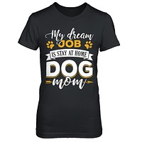 My Dreamed Job Is Stay At Home Dog Mom