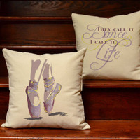 Ballet is Life Set of 2 Throw Pillow Covers and or Cushions - Dance Pillow, Ballet Room Decor, Dance Life, Dancer Print, Ballerina Pillow