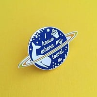 I Know Where My Towel Is Whale Enamel Pin