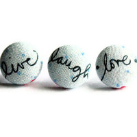Live Laugh Love Words Mix and Match on Light Blue Background Fabric Covered Button Earrings