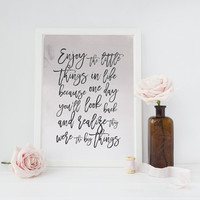Enjoy The Little Things in Life, Typography Print, Inspirational Poster, Wall Art, Positive Quotes, Positive Print, Typographic Poster, 8x10