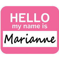 Marianne Hello My Name Is Mouse Pad