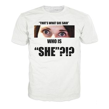 Who is She T-Shirt