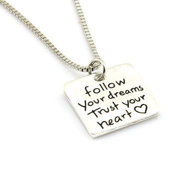 Follow Your Dreams Trust Your heart Necklace