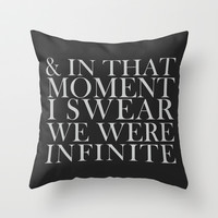And In That Moment I Swear We Were Infinite Throw Pillow by Sara Eshak