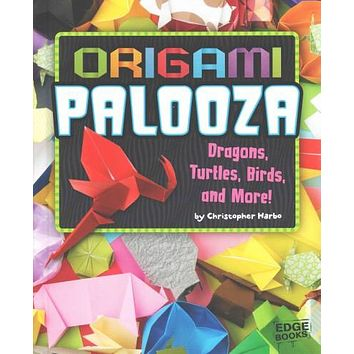 Origami Palooza: Dragons, Turtles, Birds, and More! (Edge Books): Origamipalooza: Dragons, Turtles, Birds, and More! (Edge Books)