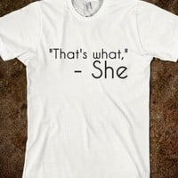 THAT'S WHAT SHE SAID FUNNY TEE