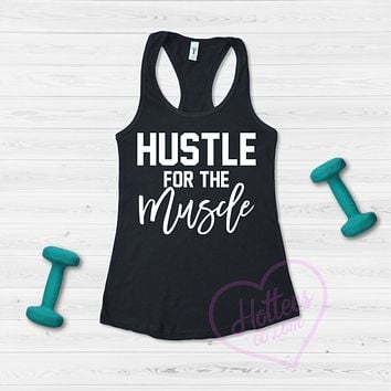 Hustle for the Muscle Workout Tank Top