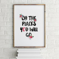 "Inspirational quote ""Oh the places you will go"" Typography art Home decor Motivational poster Travel quote Travel poster Explore quote"