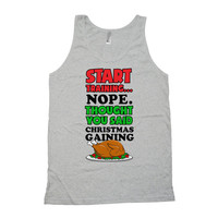 Funny Exercise Tank Start Training Nope Thought You Said Christmas Gaining American Apparel Training Gifts Training Clothing Gym Tank WT-12