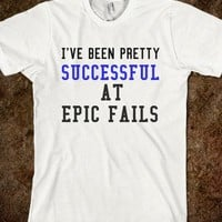 FUNNY SUCCESSFUL AT EPIC FAILS T-SHIRT