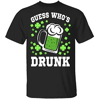 Guess Who's Drunk T-Shirt