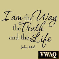 I Am the Way the Truth and the Life John 14:6 Bible Wall Art Decal Quotes Chr...