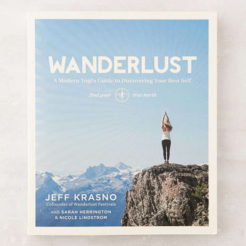 Wanderlust: A Modern Yogis Guide to Discovering Your Best Self By Jeff Krasno, Sarah Herrington & Nicole Lindstrom - Urban Outfitters