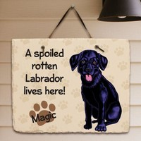 Personalized Black Lab Spoiled Here Slate Plaque