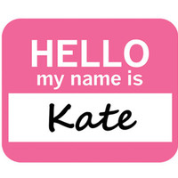 Kate Hello My Name Is Mouse Pad
