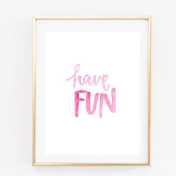 Have Fun Art Tumblr Pintrest Quote From Angiesprints