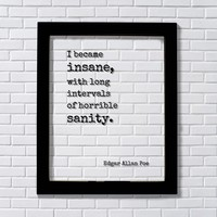 Edgar Allan Poe - I became insane, with long intervals of horrible sanity. - Gift for Poet Poetry