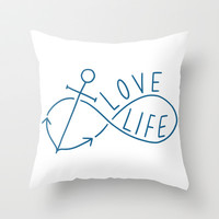 Love Life (Anchor/Infinity) Throw Pillow by LookHUMAN