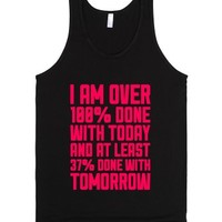 Over 100% Done With Today-Unisex Black Tank
