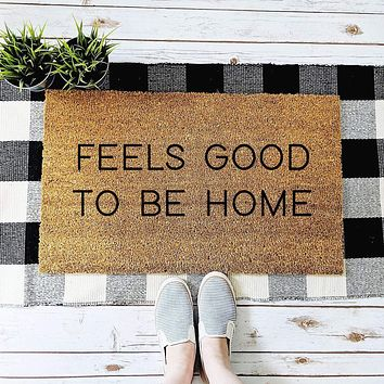Feels Good to Be Home Doormat