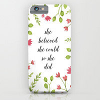 She Believed She Could So She Did iPhone & iPod Case by Samantha Ranlet