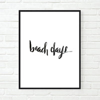 beach days art quote Typographic Print Quote art print wall decor bedroom decor family room poster print framed quote tumblr room decor