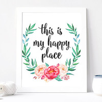 This is my Happy place Poster, Aquarelle Flowers, Floral Wreath, Inspirational Quote Print, Motivation Printable, Watercolor Quote, DOWNLOAD