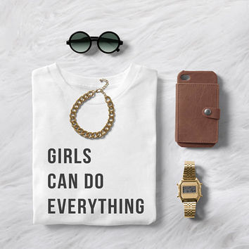 Girls can do everything feminist t-shirt graphic tee women ladies fashion girl power shirt instagram tumblr clothing funny slogan t shirts