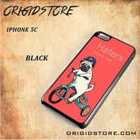 Haters Gonna Hate Pug BicycleSnap on Black White and 3D Iphone 5C Case