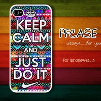 Keep clam and just do it nike :Case For Iphone 4/4s ,5 /Samsung S2,3,4