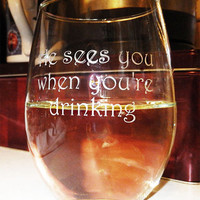 """""""He Sees You When You're Drinking"""" Novelty Stemless Wine Glass"""
