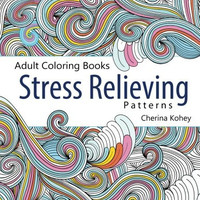 Adult Coloring Book: Stress Relieving Patterns (Volume 5)