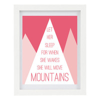 Let Her Sleep, For When She Wakes She Will Move Mountains, Mountains Quote, Motivational Art, Inspirational Quote, 8 x 10 Typography Print