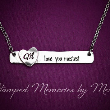Love You Mostest - Hand Stamped Pewter Necklace - Mommy Jewelry - Personalized Initial Bar with Heart - Grandma, Daughter Gift