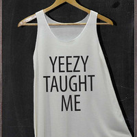 Yeezy Taught Me Kanye West Pop Rock Shirt Tank Top Women Size S and M