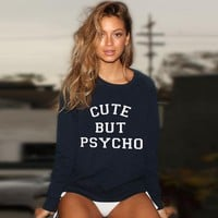 CUTE BUT PSYCHO Letter Print Tumblr Women Sweatshirts