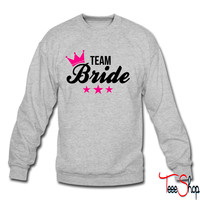 Bachelorette - Team Bride crewneck sweatshirt